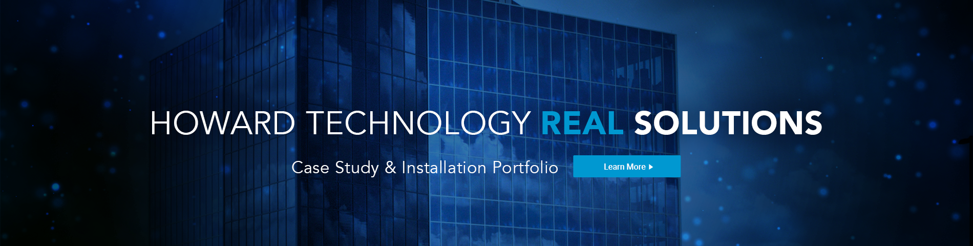 Howard Technology Solutions Case Study and Installation Portfolio