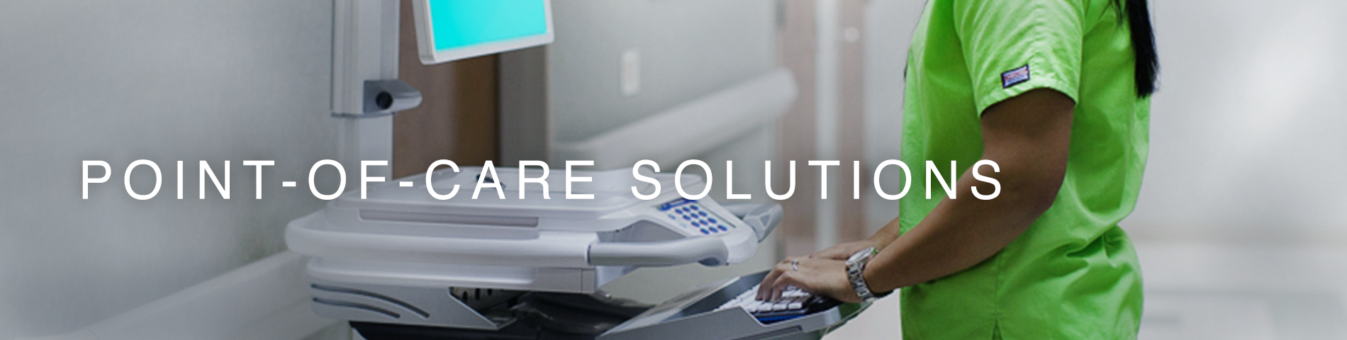 Point-of-Care Solutions & Technology