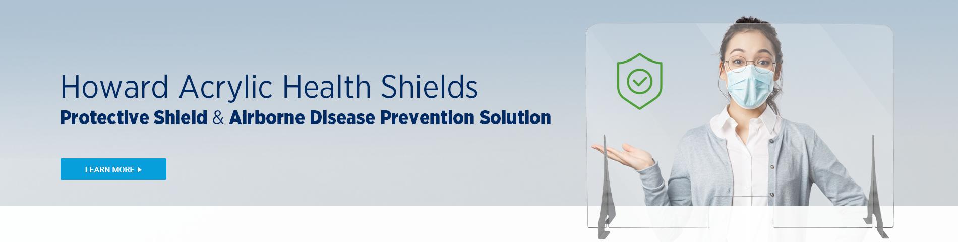 Howard Acrylic Health Shields